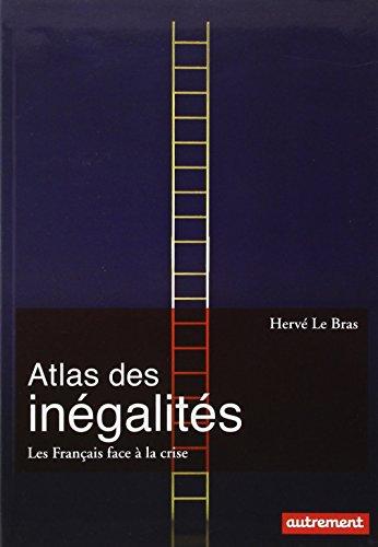 Atlas des inégalités : Les Français face à la crise par Hervé Le Bras