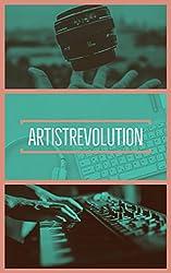 ARTISTREVOLUTION: Ottieni Successo in Carriere Creative come Musica, Fotografia, Video Making, Scrittura, Attraverso il Potere di Strategia, Planning e Esecuzione