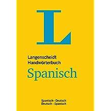 Langenscheidt Handwörterbuch Spanisch: Spanisch-Deutsch/Deutsch-Spanisch (Langenscheidt Handwörterbücher)