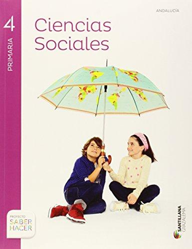 CIENCIAS SOCIALES ANDALUCIA + ATLAS 4 PRIMARIA SABER HACER