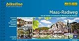 Maas-Radweg: Von der Quelle zur Mündung in die Nordsee (Bikeline Radtourenbücher) -