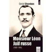 Monsieur Léon, Juif Russe 1882-1928 : Histoire banale et singulière d'un Juif né en Russie et mort en Seine-et-Marne