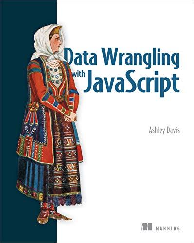 Data Wrangling with JavaScript por Ashley Davis