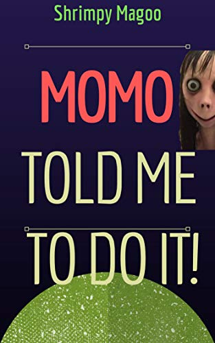 Momo Told Me To Do It! (English Edition) eBook: Shrimpy MaGoo ...