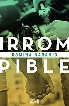 Irrompible – Romina Naranjo (Rom)  41bGLbxrzZL._SY346_
