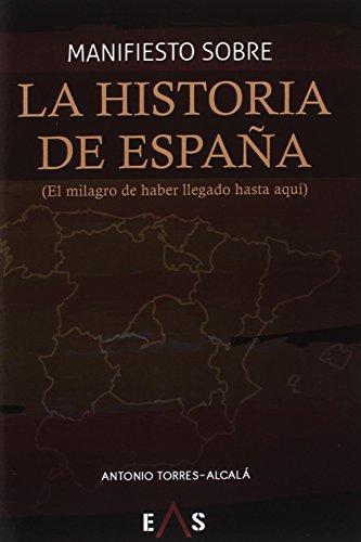 Manifiesto sobre la historia de España: El milagro de haber llegado hasta aquí (Khronos)