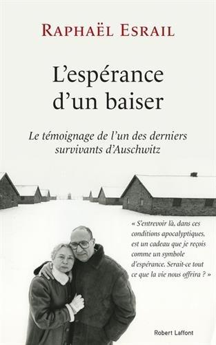L'espérance d'un baiser : le témoignage de l'un des derniers survivants d'Auschwitz