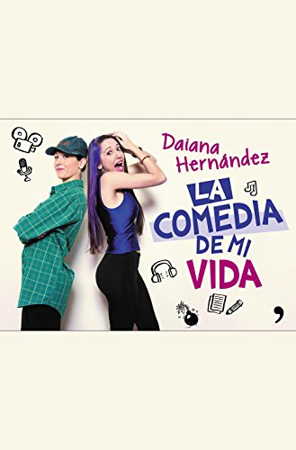 La comedia de mi vida por Daiana Hernández