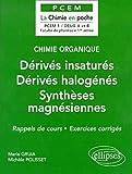 Chimie organique, tome 3 - Dérivés insaturés - Dérivés halogénés - Synthèses magnésiennes