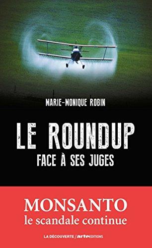 Le Roundup face à ses juges (CAHIERS LIBRES) par Marie-Monique ROBIN