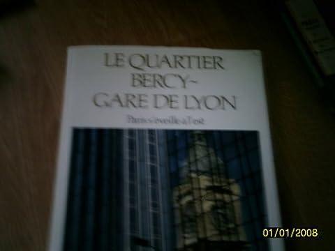 Le Quartier Bercy-Gare de Lyon : Paris s'éveille à l'Est