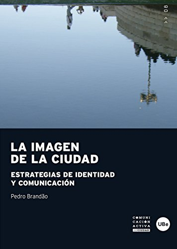 Imagen de la ciudad, La. Estrategias de identidad y comunicación (eBook)
