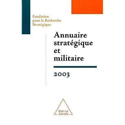 Annuaire stratégique et militaire 2003 (HISTOIRE ET DOCUMENT)