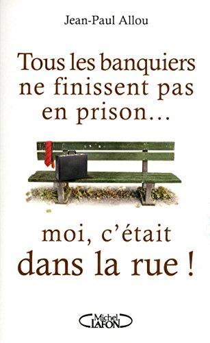 TOUS LES BANQUIERS NE FINISSENT PAS EN PRISON... M