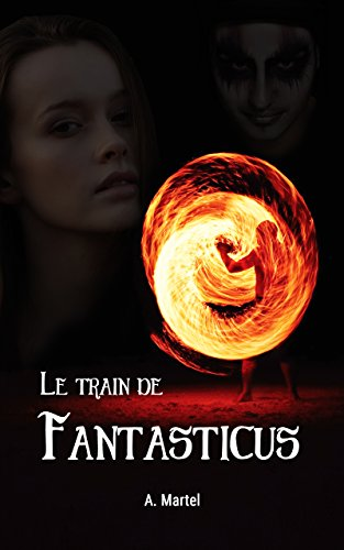 Le train de Fantasticus - A. Martel (2018) sur Bookys