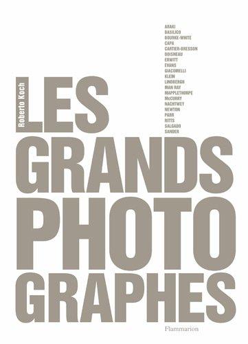 Les grands photographes par Roberto Koch, Collectif