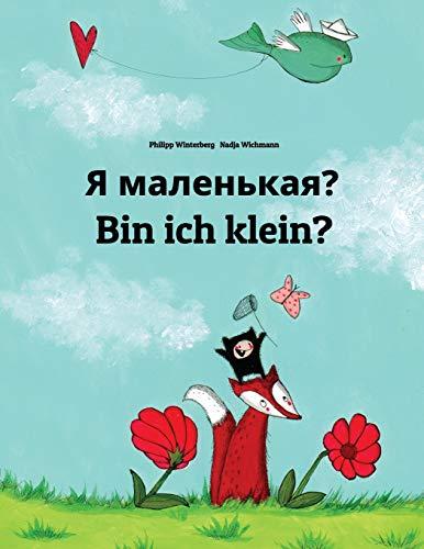 Ya malen'kaya? Bin ich klein?: Russian-German (Deutsch): Children's Picture Book (Bilingual Edition)