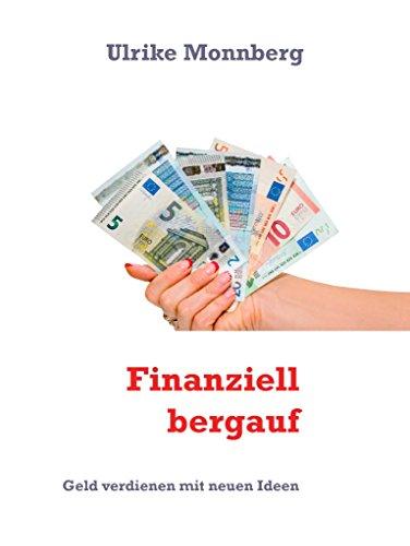 Finanziell bergauf: Geld verdienen mit neuen Ideen