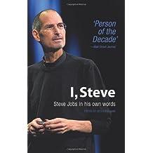 I, Steve: Steve Jobs in His Own Words by George Beahm (2011-11-01)