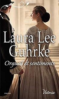 Orgueil et sentiments par Laura Lee Guhrke
