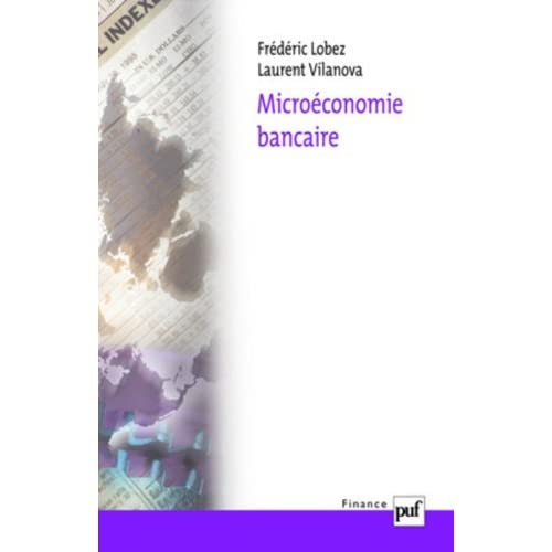 Microéconomie bancaire de Frédéric Lobez (23 octobre 2006) Broché