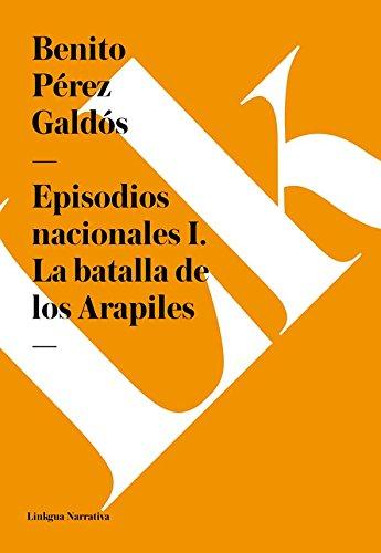 Episodios nacionales I. La batalla de los Arapiles por Benito Pérez Galdós