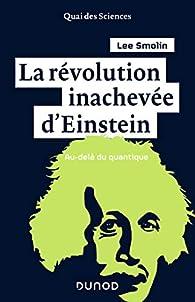 La révolution inachevée d'Einstein par Lee Smolin