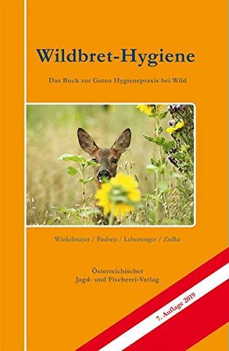 Wildbret-Hygiene: Das Buch zu guten Hygienepraxis bei Wild