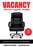 VACANCY You Are Urgently Needed: BECOME HIGH IN DEMAND, EARN MORE AND ENRICH YOUR LIFE (English Edition)