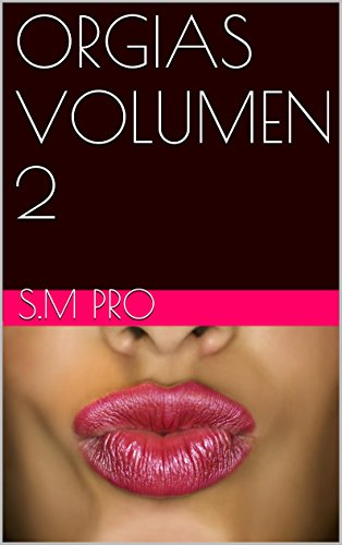 ORGIAS VOLUMEN 2 por S.M PRO