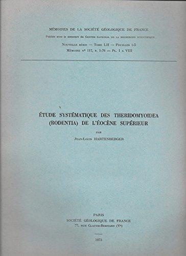 Étude systématique des Theridomyoidea Rodentia de l'Éocène supérieur (Mémoires de la Société géologique de France)