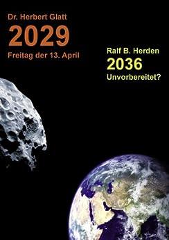 2029 Freitag der 13. April: 2036 - Unvorbereitet ? von [Glatt, Herbert, Herden, Ralf Bernd]