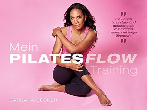 Barbara Becker - Mein Pilates Flow Training