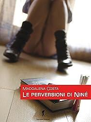 Le perversioni di Ninè