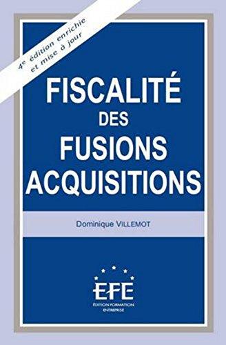 Fiscalité des fusions-acquisitions, 4ème édition