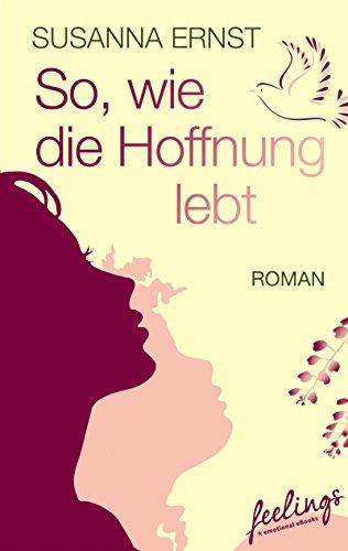 Buchseite und Rezensionen zu 'So, wie die Hoffnung lebt' von Susanna Ernst