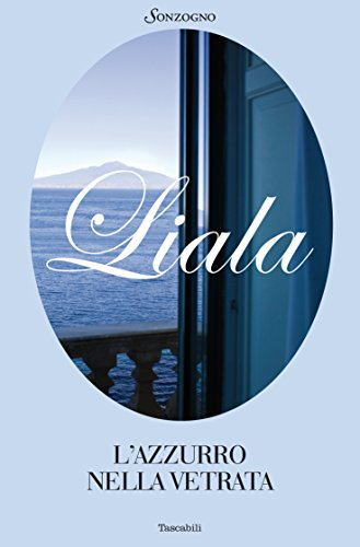 L'azzurro nella vetrata (Liala bestsellers)