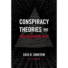 [(Conspiracy Theories & Other Dangerous Ideas)] [Author: Professor Cass R Sunstein] published on (March, 2014)