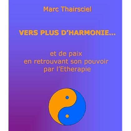 Vers Plus D'Harmonie... Et De Paix En Retrouvant Son Pouvoir Par L'Etherapie.
