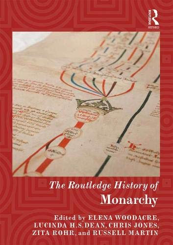 The Routledge History of Monarchy (Routledge Histories)
