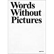 Words Without Pictures (Aperture Ideas) (2010-04-30)