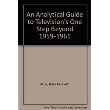 An Analytical Guide to Television's One Step Beyond, 1959-1961 by John Kenneth Muir (2001-03-30)