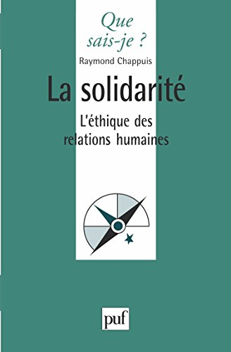 La solidarité : L'éthique des relations humaines par Raymond Chappuis, Que sais-je?