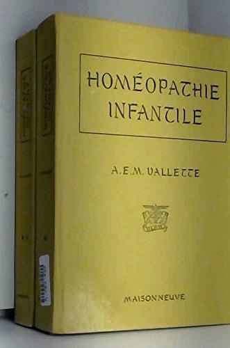 Homéopathie infantile, 2 volumes par André Vallette