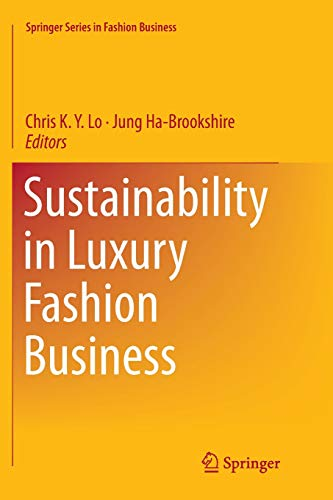 Sustainability in Luxury Fashion Business (Springer Series in Fashion Business)