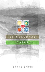 65 Seasonal Dates (Dating Ideas for the Modern Dater Book 29) (English Edition)