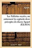 Les Tablettes royales, ou autrement les septante deux préceptes du diacre Agapet:...