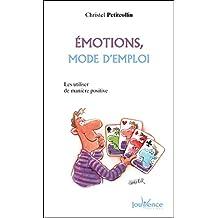 Émotions, mode d'emploi