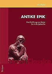 Antike Epik: Eine Einführung von Homer bis in die Spätantike (Nova Classica)