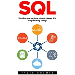 Sql: The Ultimate Beginners Guide – Learn SQL Programming Today (SQL Course, SQL Development, SQL Books)